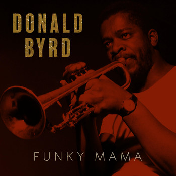 Donald Byrd - Funky Mama