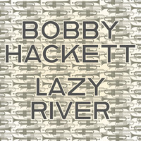 Bobby Hackett - Lazy River