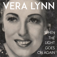 Vera Lynn - When the Light Goes on Again