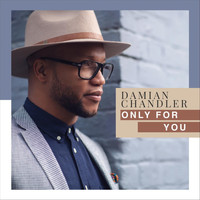 Damian Chandler - Only for You