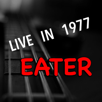 Eater - Live In 1977 Eater (Explicit)