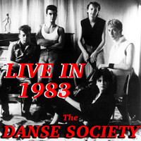 The Danse Society - Live In 1983 The Danse Society