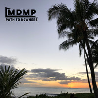 M D M P - Path to Nowhere