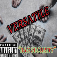 Versatile - Bag Security (Explicit)