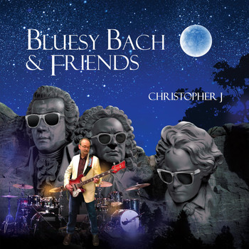 Christopher J. - Bluesy Bach & Friends