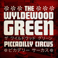 The Wyldewood Green - Piccadilly Circus (Explicit)