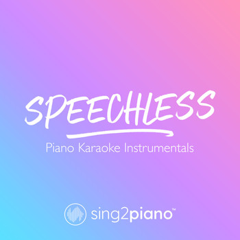 Speechless (Piano Karaoke Instrumentals)