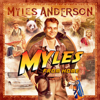 Myles Anderson - Myles From Home (Explicit)