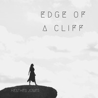Heather Jones - Edge of a Cliff