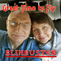 Blinbuster - Great Time to Fly