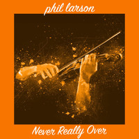 Phil Larson - Never Really Over (Instrumental)