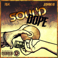 Freak - Soul'd Dope (feat. Jermaine HD) (Explicit)