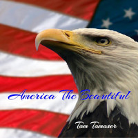 Tom Tomoser - America the Beautiful