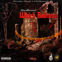 Badbreed - Which Badness (Explicit)