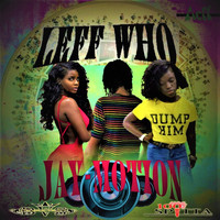 Jay Motion - Leff Who