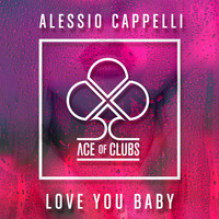 Alessio Cappelli - Love You Baby