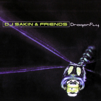 DJ Sakin & Friends - Dragonfly