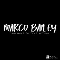 Marco Bailey - You Have To Take Action EP