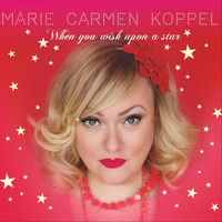Marie Carmen Koppel - When You Wish Upon a Star