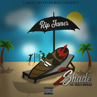 Rip James - 2 Shade (feat. Thrush & John Black) (Explicit)
