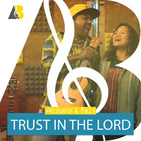 Archana & Billy - Trust in the Lord