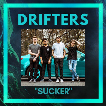 Drifters - Sucker