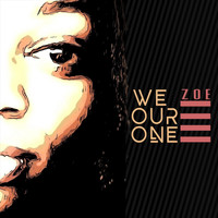 Zoe - We Our One
