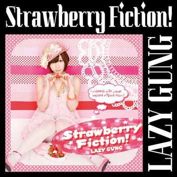 LAZY GUNG - Strawberry Fiction!