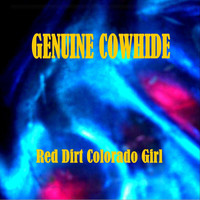Genuine Cowhide - Red Dirt Colorado Girl