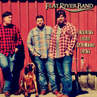 Flat River Band - Every Dog Has Its Day