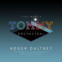 "Roger Daltrey - The Who's ""Tommy"" Orchestral"