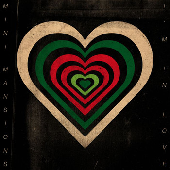 Mini Mansions - I'm In Love