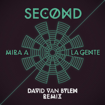 Second - Mira a la Gente (David Van Bylen Remix)