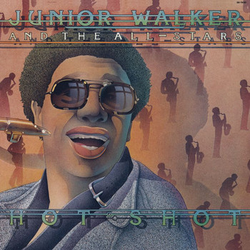 Jr. Walker & The All Stars - Hot Shot