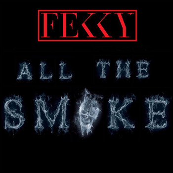 Fekky - All The Smoke (Explicit)