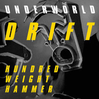Underworld - Hundred Weight Hammer