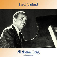 Red Garland - All Mornin' Long (Remastered 2019)