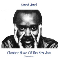 Ahmad Jamal - Chamber Music Of The New Jazz (Remastered 2019)