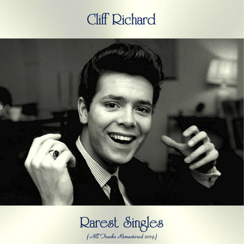 Cliff Richard - Rarest Singles (All Tracks Remastered 2019)