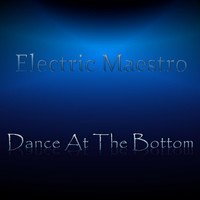 Electric Maestro - Dance at the Bottom