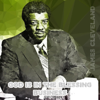 James Cleveland - God Is in the Blessing Business (Explicit)