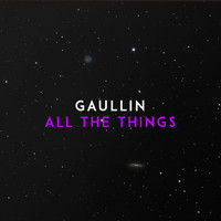 Gaullin - All the Things