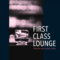 Cafe lounge Jazz - First Class Lounge ~premium Jazz Guitar Lounge~ (Premium Jazz Guitar Version)