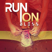 Bless - Run On