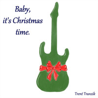 Trent Tranzik - Baby, It's Christmas Time
