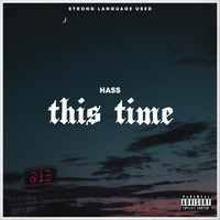 Hass - This Time (Explicit)