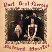 Dust Bowl Faeries - Beloved Monster