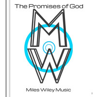 Miles Wiley Music - The Promises of God