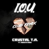 Crystal T.A. - I.O.U. (Club Remix) [feat. Monsta Mack]