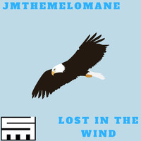 Jmthemelomane - Lost in the Wind